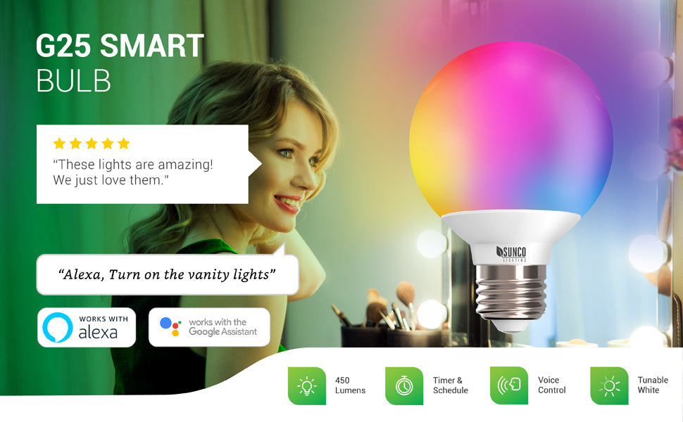 This G25 LED Smart Bulb works with voice activation when you pair it to your Google Assistant or Amazon Alexa. Shows woman at her vanity mirror with G25 LED bulbs on either side of the vanity. She says in a caption: Alexa, turn of the vanity mirror. Easy to operate and so helpful when your hands are full, voice activation lets you control your room lights remotely.
