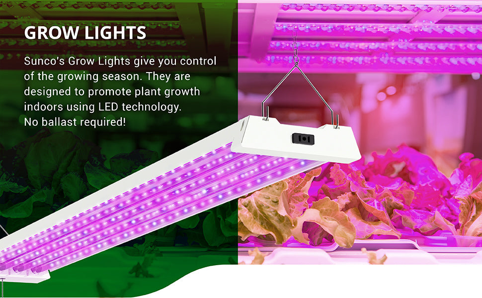 Sunco's grow lights give you control of the growing season. They are designed to promote plant growth indoors using LED technology. No ballast required!