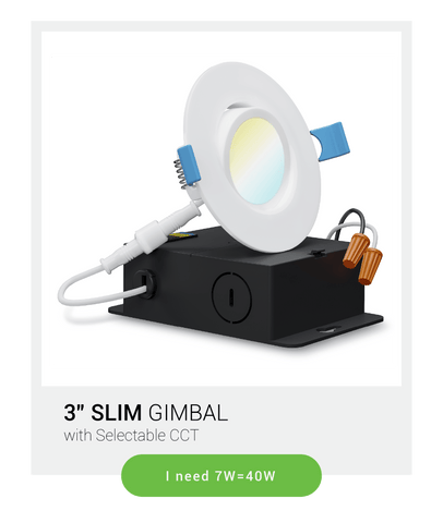 <p>https://www.suncolighting.com/products/recessed-led-lighting-3-inch-slim-gimbal-selectable-cct</p> <p></p>