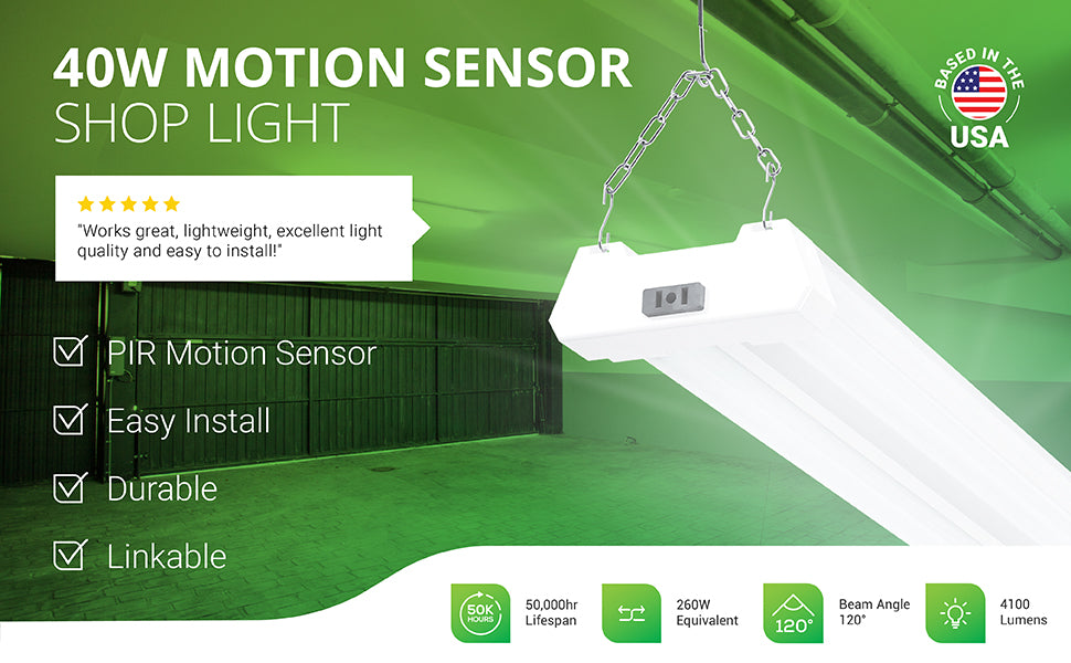 This motion sensor LED shop light from Sunco Lighting hangs on the included chains in a garage in this image. A close up shows details. It is easy to install, durable, and can be linked to up to 4 from a single power source. Features a PIR Motion Sensor. This 50,000 hour lifespan product has a 120-degree beam angle. With only 40W consumed, this LED is a 260W equivalent with its 4100 lumens of bright light. That is quite a power savings on your bill compared to outdated lighting technologies.