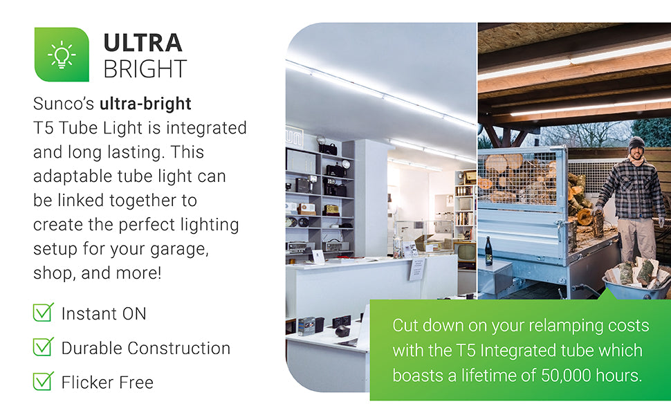 Sunco's ultra bright T5 Tube Light is integrated and long-lasting with a 50,000 hour lifetime. This adaptable tube light fixture can create a linear tube light set for your garage, shop, hallway, school or hospital. Cut down on your relamping costs when you use this 4ft LED T5 fixture instead of traditional tube lights. Works well on ceilings, like shown here in a retail appliance store, or at a woodshop. You can also use these as under cabinet lights.