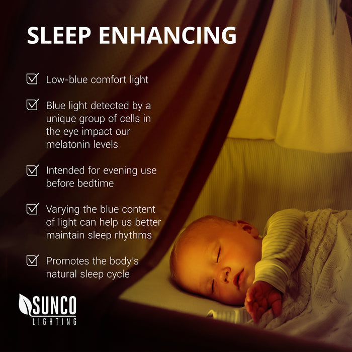 Sleep Enhancing. The Sunco A15 LED Yellow Bug Light is a low-blue comfort light. The blue light detected by a unique group of cells in the eye impacts our melatonin levels, so using a cozy, yellow hue prior to bed can improve your sleep. Intended for evening use before bedtime, this image shows a sleeping baby with a warm, yellow glow of the A15 LED nearby. Varying the blue content of light can help us better maintain sleep rhythms. It also promotes the body's natural sleep cycle.