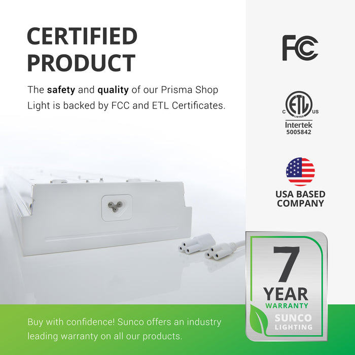 This is a certified product so you can buy with confidence. The safety and quality of our Prisma Shop Lights is backed by FCC and ETL certificates. Sunco offers an industry leading warranty on all our products. This 7-inch Prisma Wraparound has a 7-year warranty. Sunco is based in the USA and is American owned and operated.