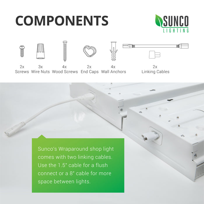 Sunco's wraparound shop lights come with two linking cables. Use the 1.5-inch linking cable to create a flush connection between two 11-inch Wraparound LED shop lights like this one. Use the 8-inch cable for more space between the lights. Components include: 2x screws, 3x wire nuts, 4x wood screws, 2x end caps, 4x wall anchors, and 2x linking cables.