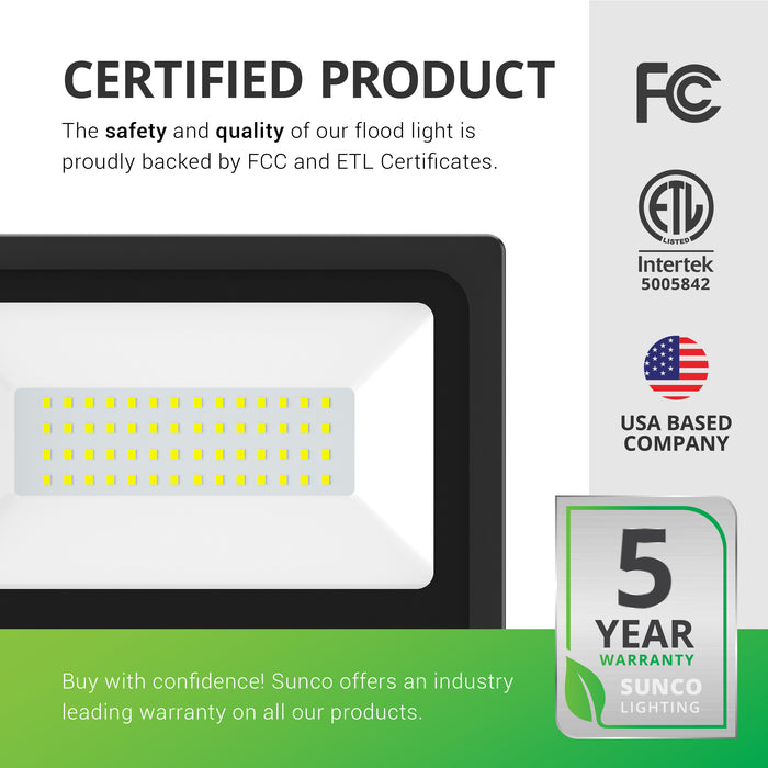 Sunco's LED Flood Light 50W D2D is proudly backed by ETL and FCC certificates. Buy with confidence! Sunco products are covered by an industry leading warranty. This fixture includes a 5-year warranty.