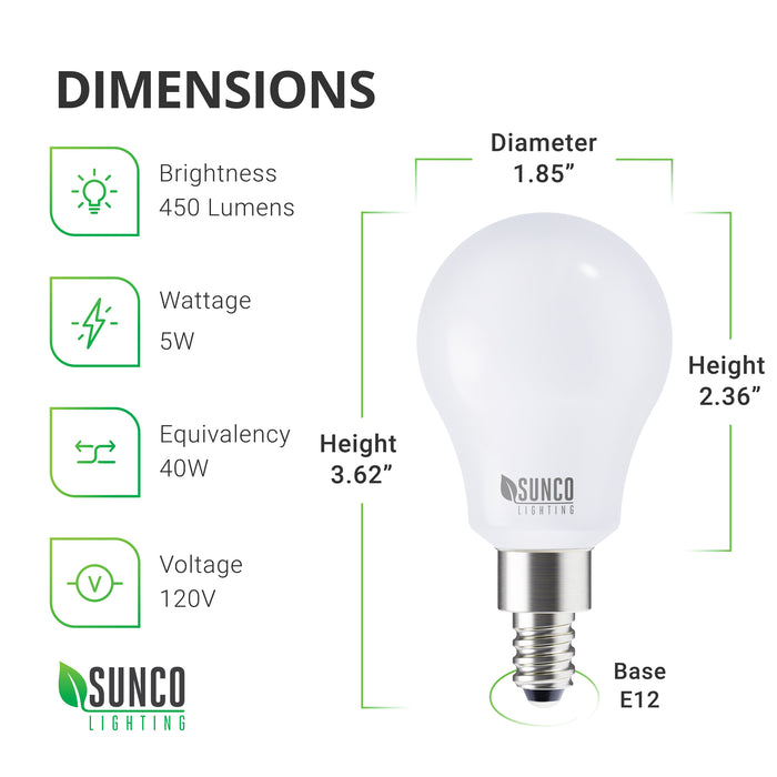 Dimensions of Sunco A15 LED Bulb with E12 candelabra base include height: 3.62 inches (from tip of base to tip of bulb) and height: 2.36 inches for bulb housing. The bulb is 1.85 inches in diameter. With a 450 lumen brightness, 5W low wattage consumption, plus a 15,000 hour lifetime, and a 40W equivalency, this light bulb offers long life and reduced power bills when compared to incandescent light bulbs.