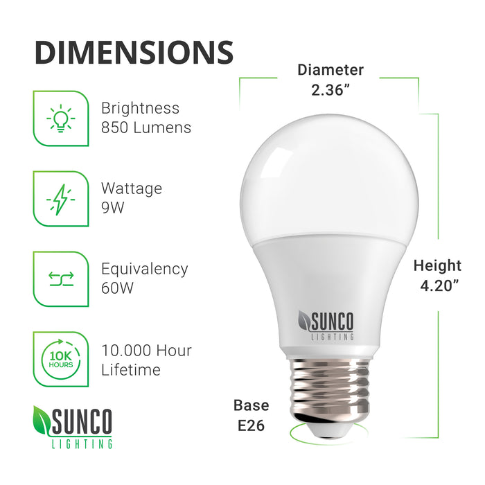 Dimensions. The Sunco A19 9W LED Bulb is 4.2 inches tall and 2.36 inches wide with an E26 base. It features these tech specs: 850 lumens of bright light, Wattage: 9W, Equivalency: 60W incandescent or HID lamp, and has a long lifetime of 10,000 hours. Image shows the bulb with it's frosted housing and durable base. Sunco damp rated LEDs like this one are perfect for indoor applications like living rooms, desk lamps, floor lamps, pendants, ceiling lights, and other E26 socket fixtures.