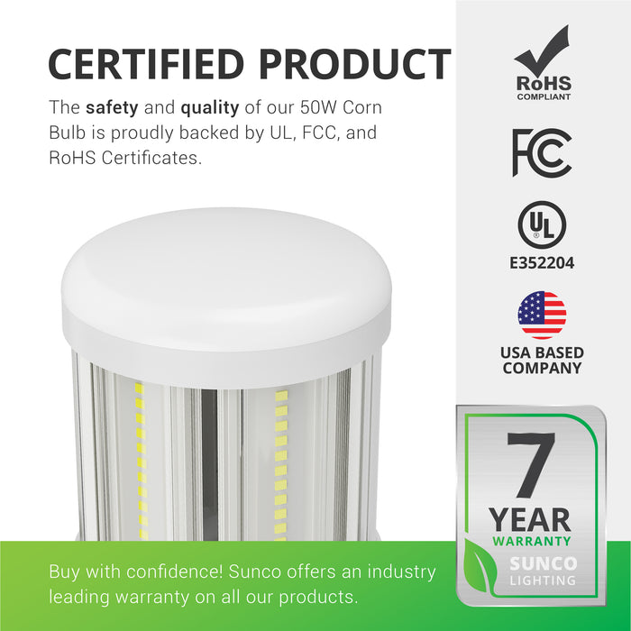 Sunco 50W LED Corn Bulb is proudly backed by UL, FCC, and RoHS certificates. This product offers a 7-year warranty. Sunco backs all our products with an industry leading warranty. We are American owned and operated. We are based in the USA.