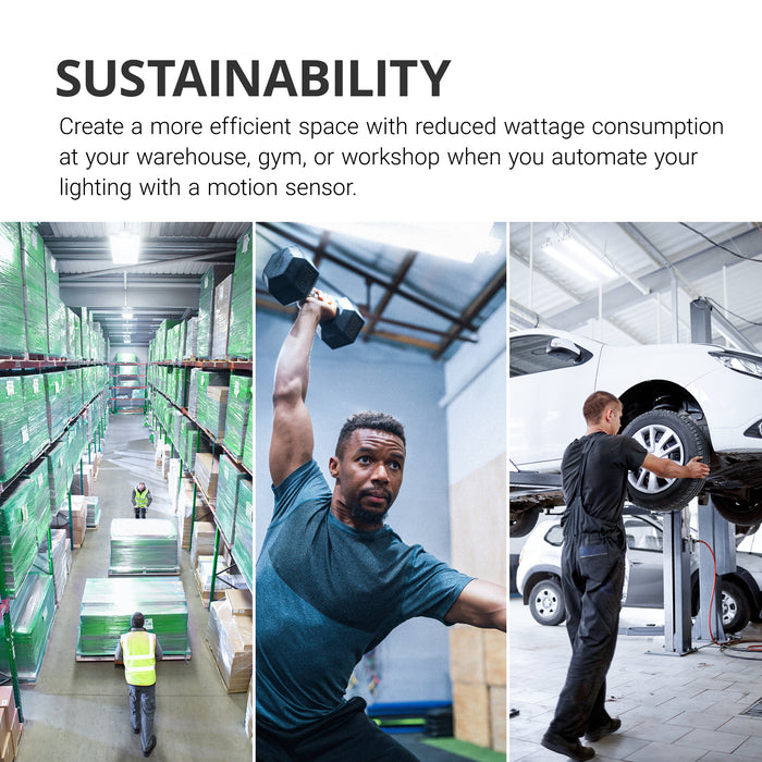 Sustainability. Create a more efficient space with reduced wattage consumption at your warehouse, gym, or workshop when you automate your lighting with a motion sensor accessory on your LED Linear High Bay. Trio of images shows a warehouse with linear high bays above aisles, a weightlifter working out at a gym under the motion sensor on high bay, and an auto shop with lights hanging from chains above the vehicle maintenance area.