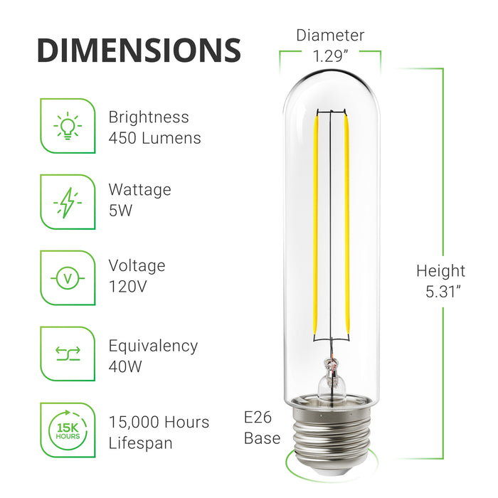 Dimensions and features of the Sunco T10 LED Tubular Filament Bulb. Brightness: 450 lumens, Wattage: 5W, Voltage: 120V, Lifespan: 15,000 hours battery life. Dimensions of the tubular bulb. Diameter: 1.29 inches. Height: 5.31 inches. E26 base. This T10 bulb includes a glass housing and an LED filament visible inside to show off the vintage styling or retro look that is so popular right now.