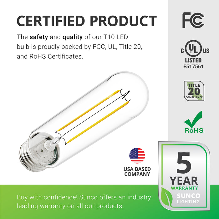 Certified Product. The safety and quality of our T10 LED Bulb is proudly backed by a UL Certificate. UL listed E355204. Sunco is an American owned and operated corporation. Sunco offers an industry leading warranty on all our products. This T10 LED Tubular Bulb is covered by a 5-year warranty.