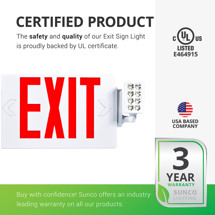 Sunco products are proudly backed by certificates to ensure the safety and quality of the products we sell. Our 2 Head LED Exit Sign, Red, Floodlight is proudly backed by UL Certificates. In addition, Sunco offers an industry leading warranty on all our products. This emergency safety light is covered by a 3-Year Warranty. Sunco is American owned and operated.