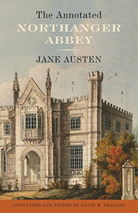 The Annotated Northanger Abbey
