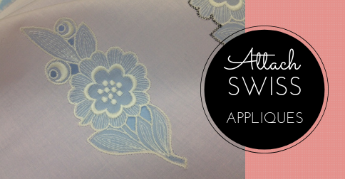 Sewing Lesson #45 Attaching Swiss Appliques