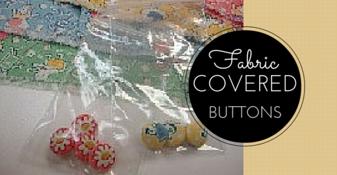 Sewing Lesson #30 Fabric Covered Buttons