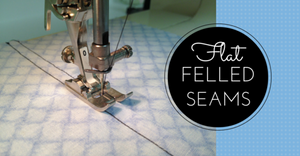 Sewing Lesson #26 Flat Felled Seams