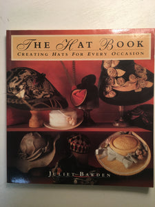 The Hat Book - Creating Hats For Every Occassion