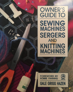 Owners Guide To Sewing Machines and Sergers