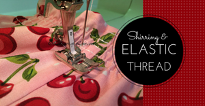 Sewing Lesson #21 Shirring With Elastic Thread