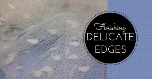 Lesson #23 Finishing Delicate Edges