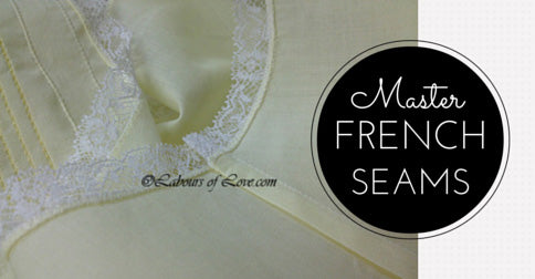Sewing Lesson #4 Master French Seams