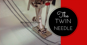 Sewing Lesson #7 The Twin Needle