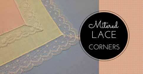 Sewing Lesson #31 Mitered Lace Corners