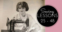 Sewing Lessons 25 - 48 and the Bonus Class, One Delivered Every 15 Days