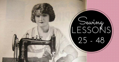 Sewing Lessons By Email Membership, Lessons 25 - 48 and a Welcome Bonus Class