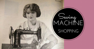 Sewing Lesson #29 Sewing Machine Shopping