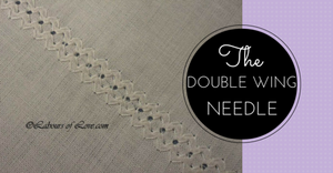 Sewing Lesson #14 The Double Wing Needle