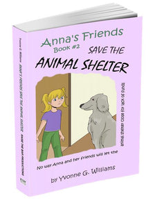 Book # 2 - Anna's Friends Save the Animal Shelter - annasfriendsmarketplace