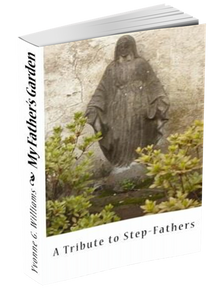 My Father's Garden: A Tribute to Step Fathers - annasfriendsmarketplace