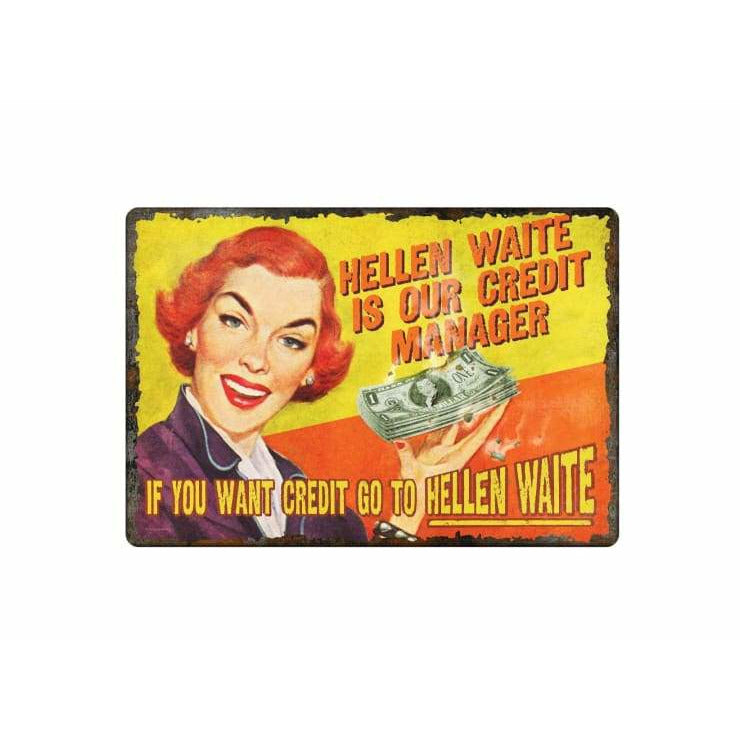 Embossed Tin Sign HELLEN WAITE IS OUR CREDIT MANAGER Wall Decor - signs
