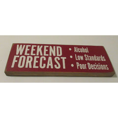 Whimsical Wood WEEKEND FORECAST Sign
