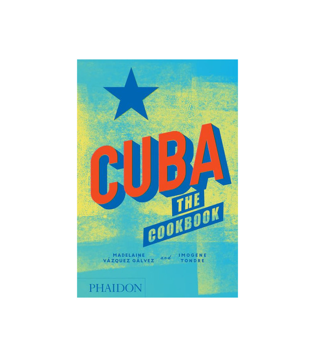 Cuba: The Cookbook by Madelaine Vázquez Gálvez & Imogene Tondre