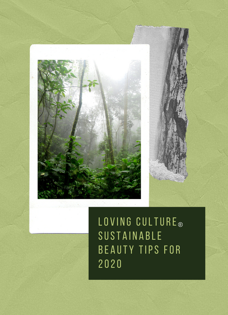 Loving Culture's Sustainable Beauty Tips for 2020