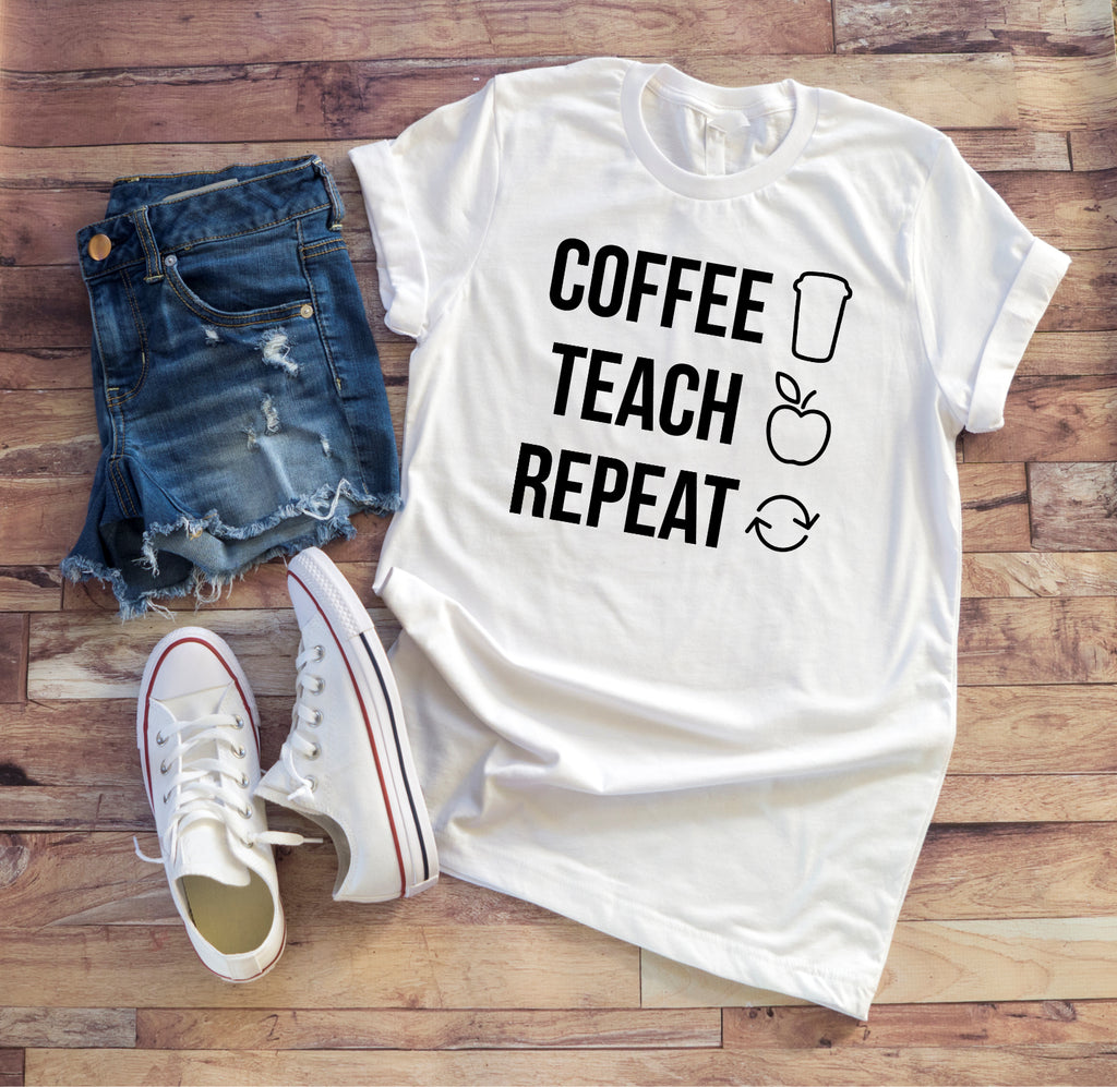 Coffee, Teach, Repeat Teacher Tee