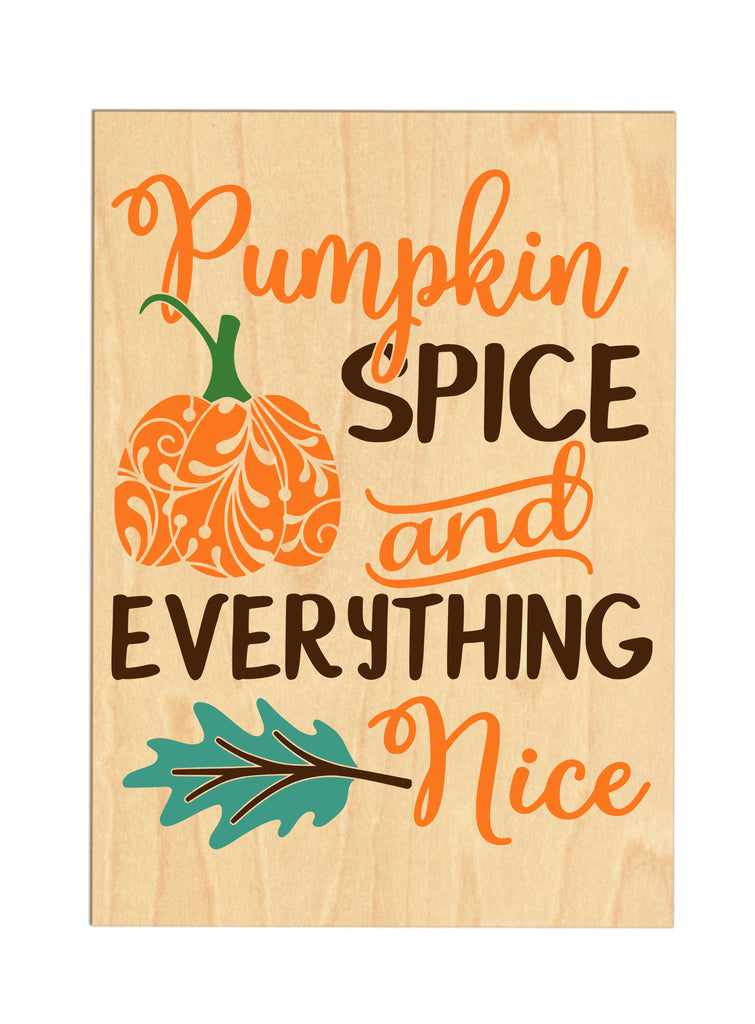Pumpkin Spice & Everything Nice Wooden Sign sign - TruColors Art & Design