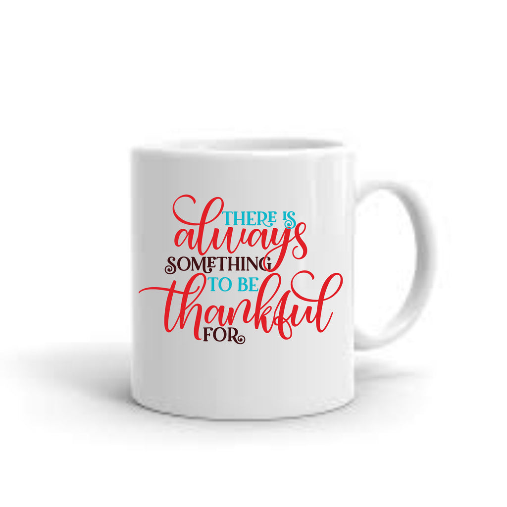 """There Is Always Something To Be Thankful For"" Coffee Mug mug - TruColors Art & Design"