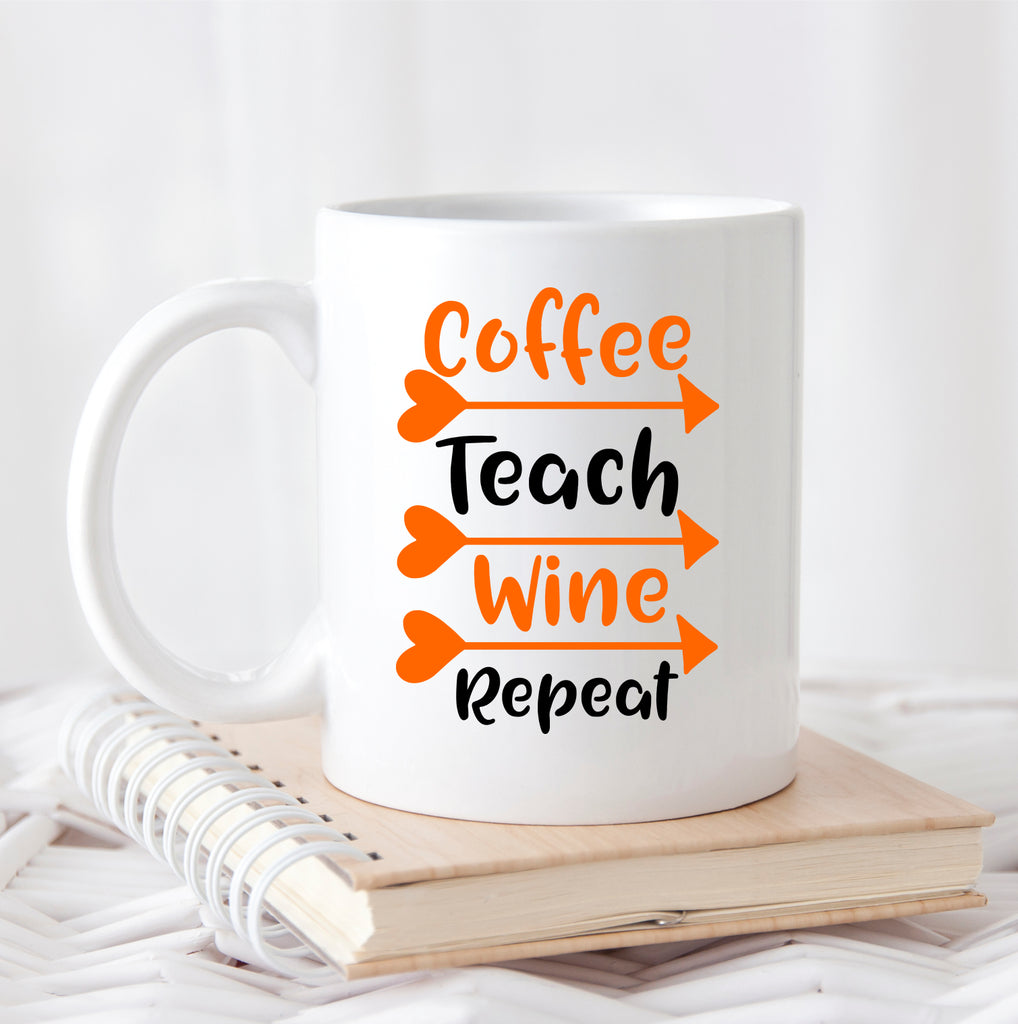 """Coffee, Teach, Wine, Repeat"" Coffee Mug"