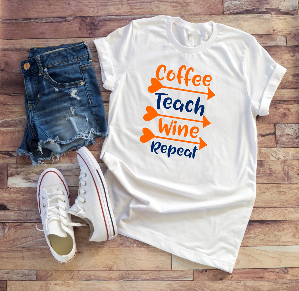 Coffee, Teach, Wine, Repeat Ladies Tee