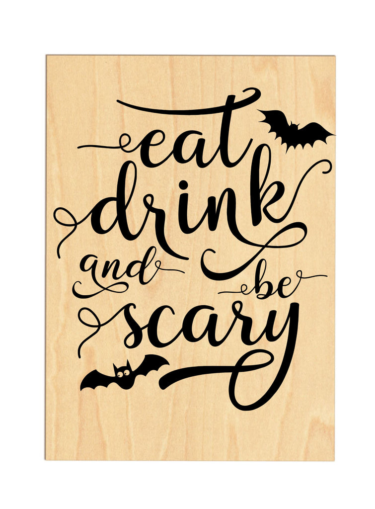 Eat, Drink & Be Scary Wooden Sign sign - TruColors Art & Design