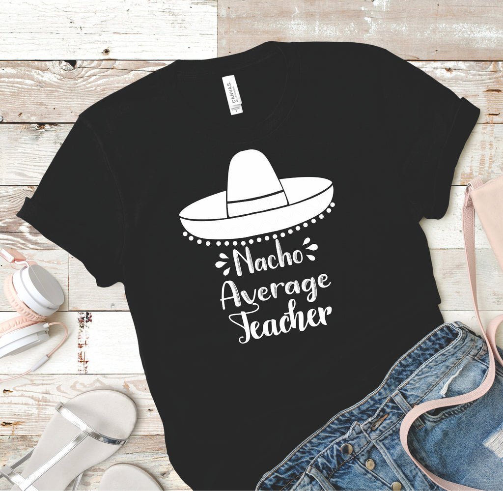 Nacho Average Teacher Tee