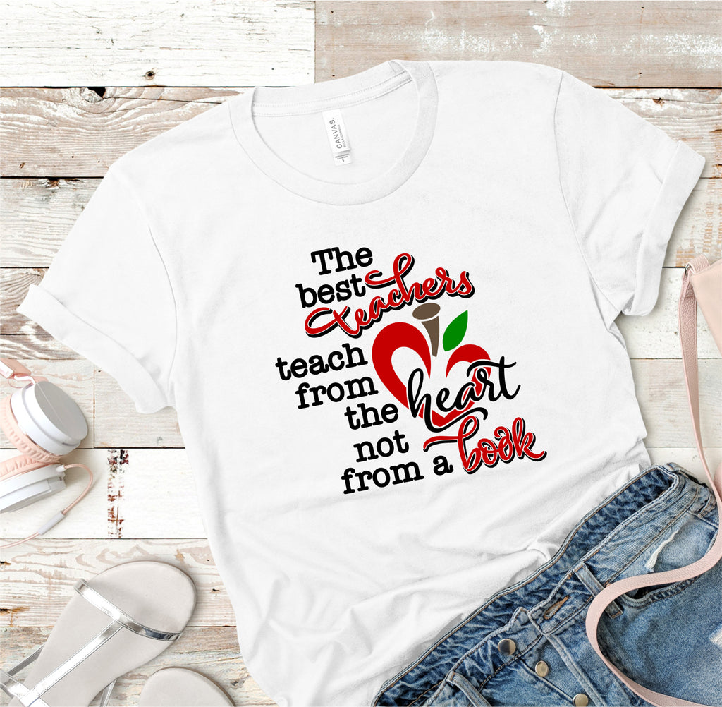 """The Best Teachers Teach From The Heart"" Teacher Tee"