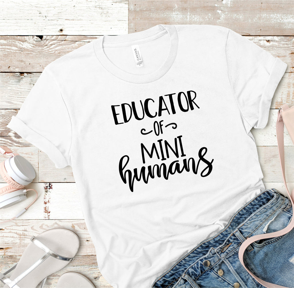 Educator Of Mini Humans Teacher Tee