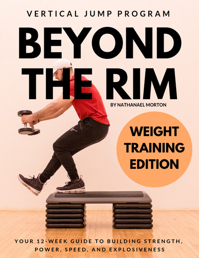 Beyond The Rim: Vertical Jump Program (WEIGHTS NEEDED)