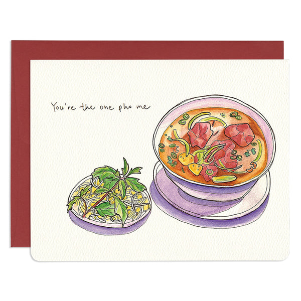 'You're the One Pho Me' Greeting Card