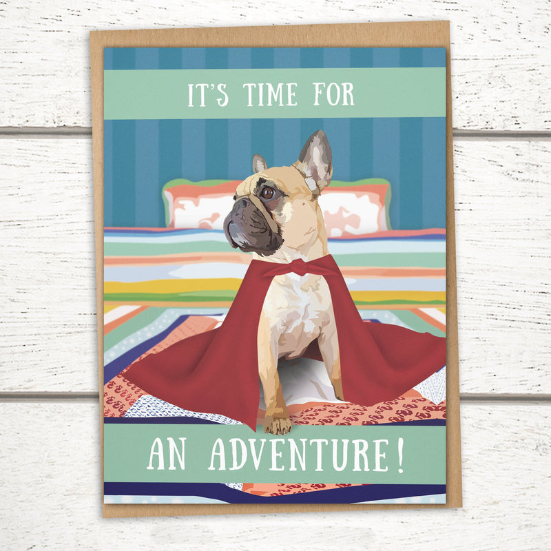 'Time for an Adventure with a Frenchie' Card
