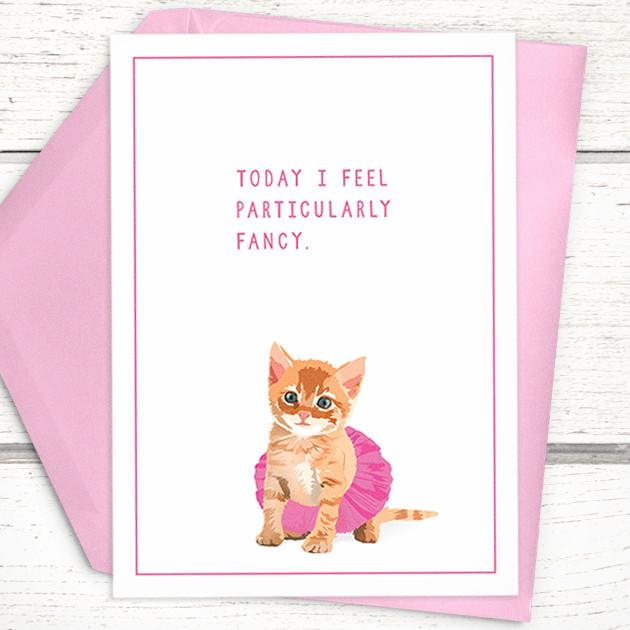 'I Feel Fancy' Kitten Card